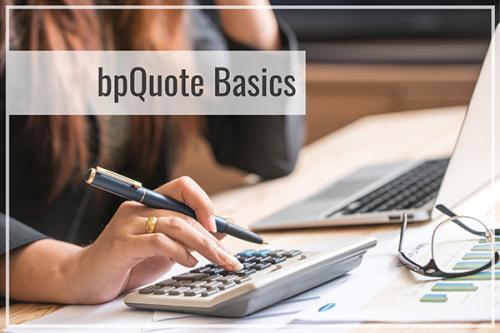 bpQuote Basics