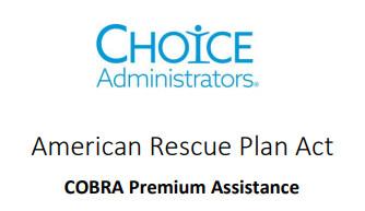 CalChoice & ChoiceBuilder Provide ARPA/COBRA Premium Assistance Updates