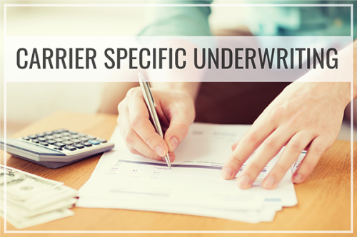 Carrier Specific Underwriting