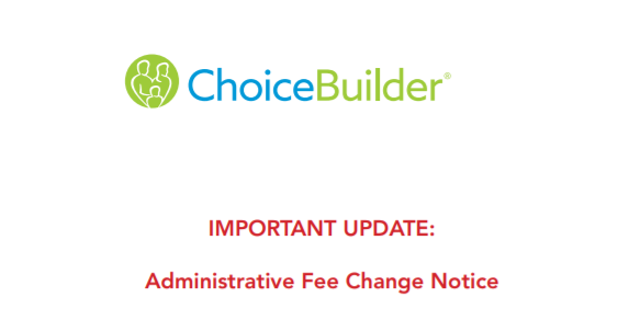ChoiceBuilder Is Updating Their Administrative Fee