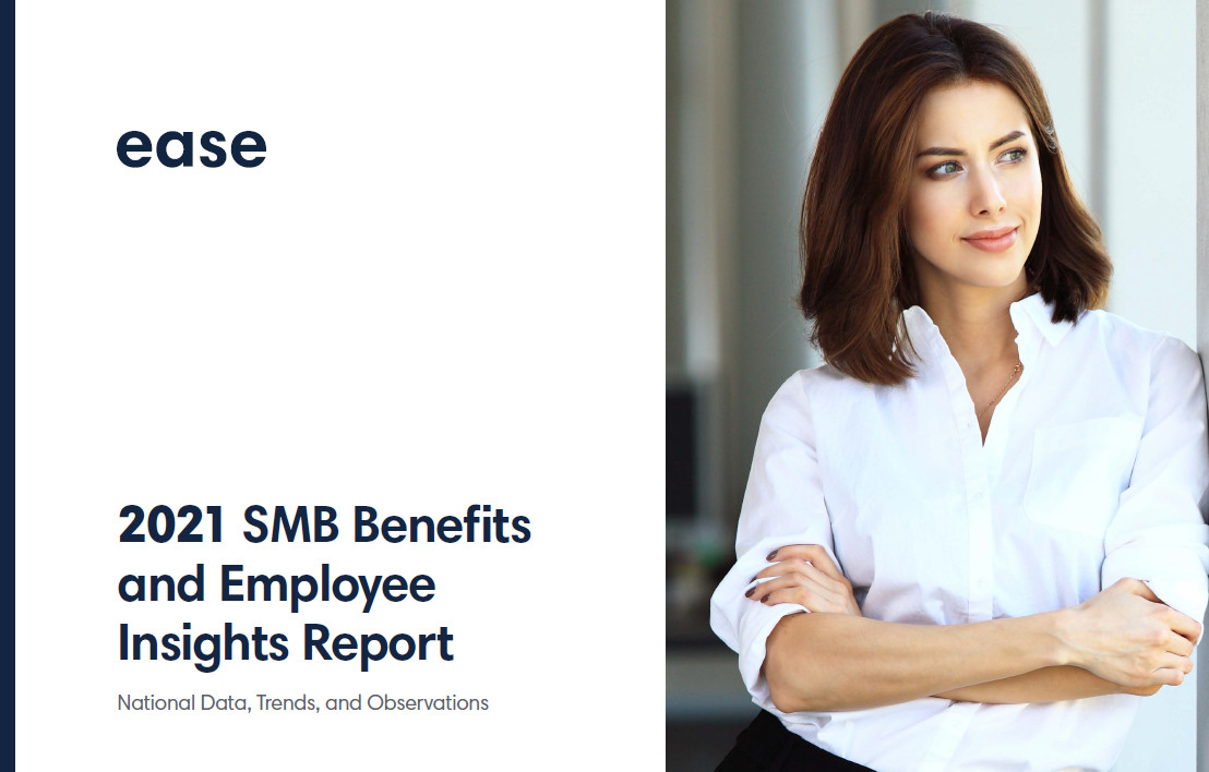 Ease's 2021 SMB Benefits & Employee Insights Report