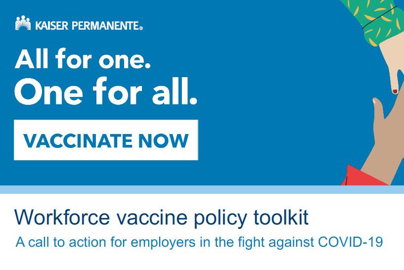 Kaiser Permanente: Workforce Vaccine Policy Toolkit & Vaccine Booster Shots Update