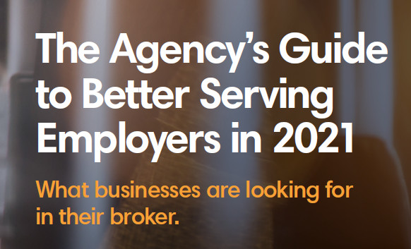 The Agency's Guide to Better Serving Employers in 2021